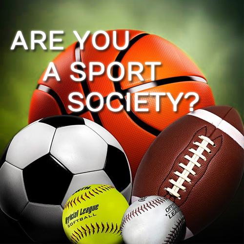 Are you a sport society?